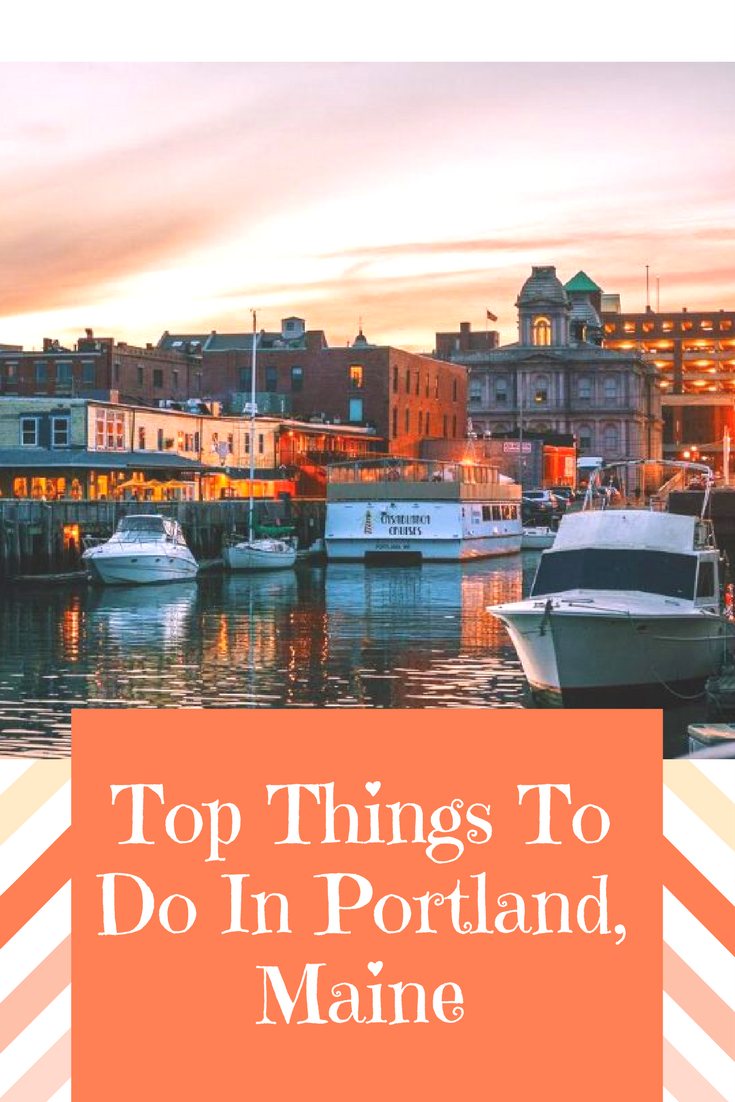 Top Things to do in Portland Maine