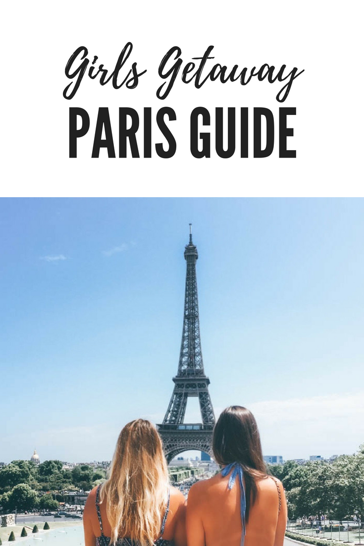 Girls getaway to Paris guide