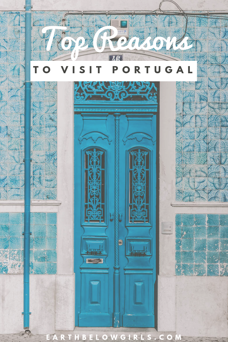 Top Reasons To Visit Portugal