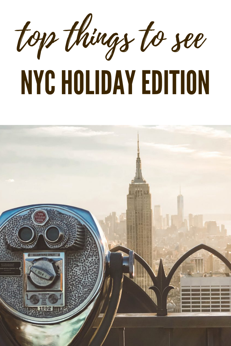 Top Things to See in NYC holiday | 2018 Holiday Edition