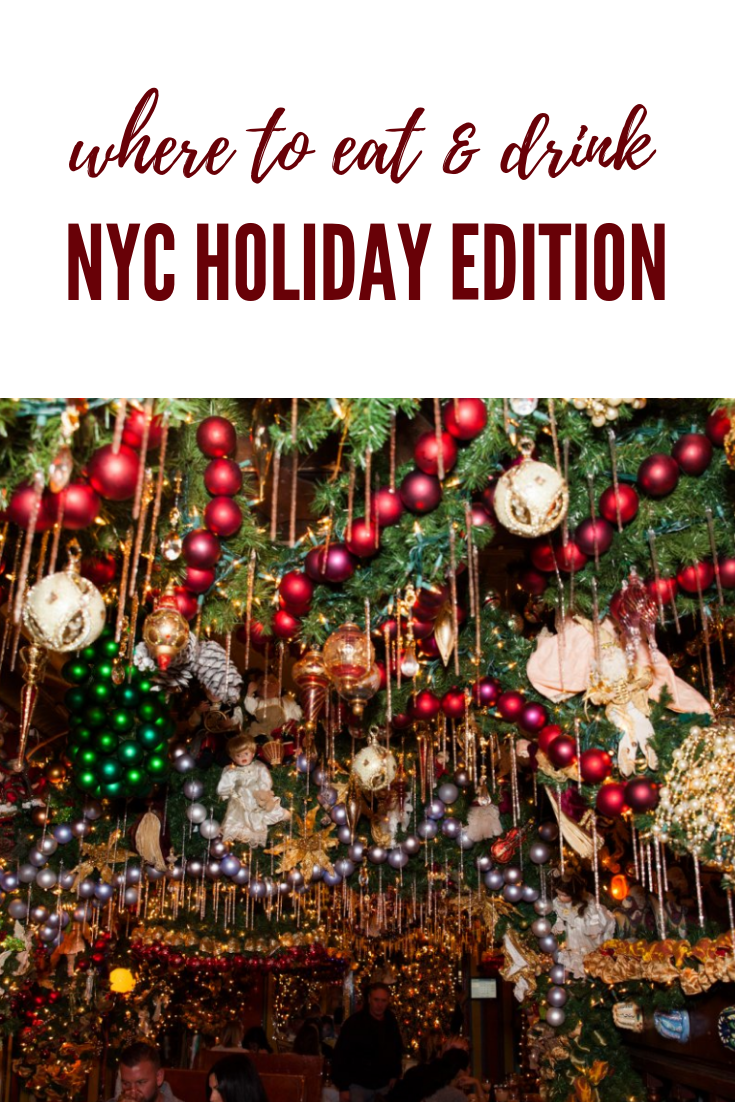 Top Places to Eat & Drink in NYC | Holiday Edition 2018