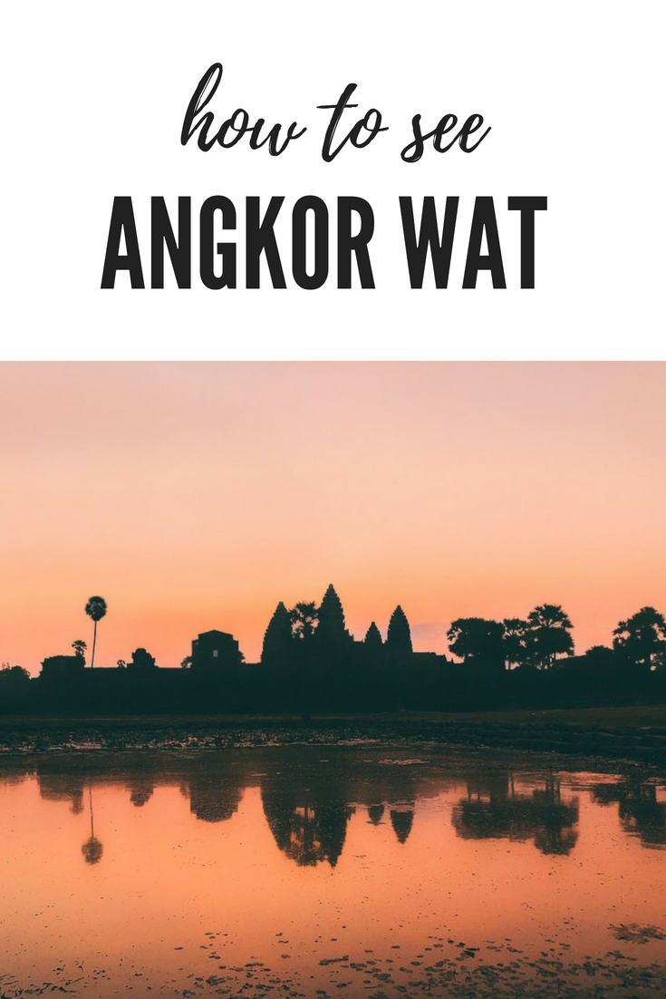How to See Angkor Wat in a Day Itinerary | Cambodia