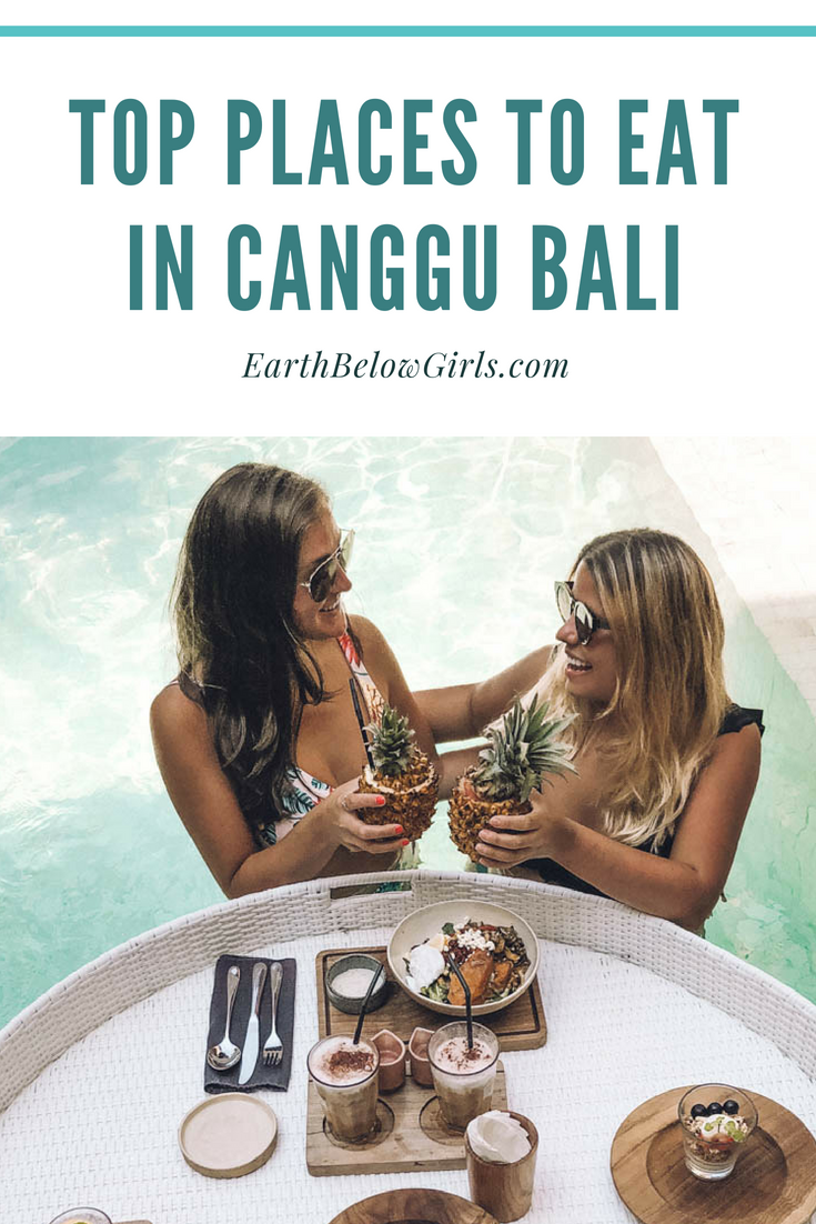 Top Places to Eat in Canggu Bali. More on Earth Below Girls, female travel & lifestyle blog featuring travel tips & food recommendation.