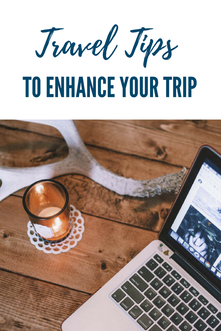 Travel Tips to Enhance Your Trip for the Better