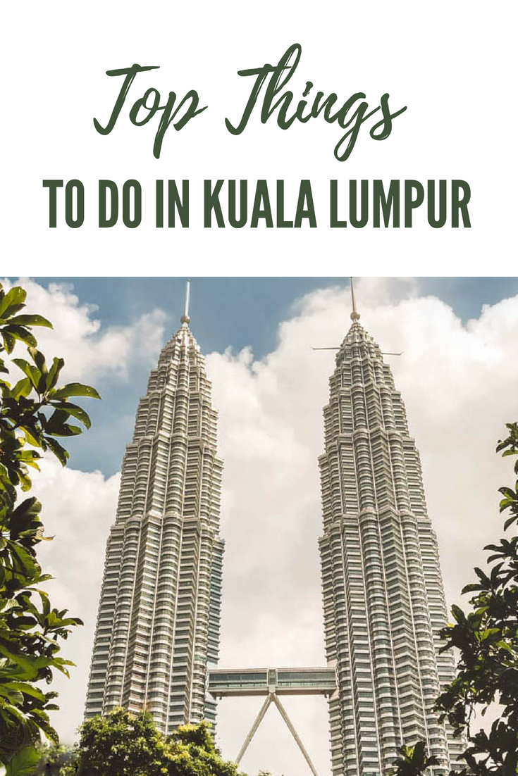 Top Things to do in Kuala Lumpur | Malaysia | Earth Below Girls