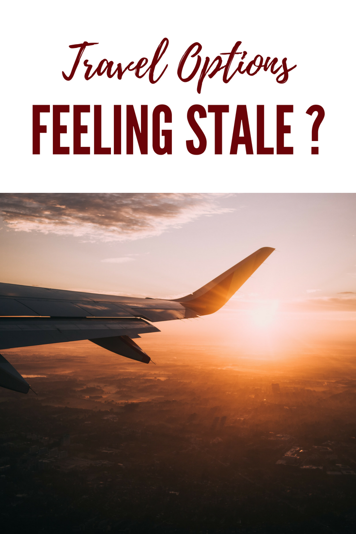 Are Your Travel Options Feeling Stale | Earth Below Girls