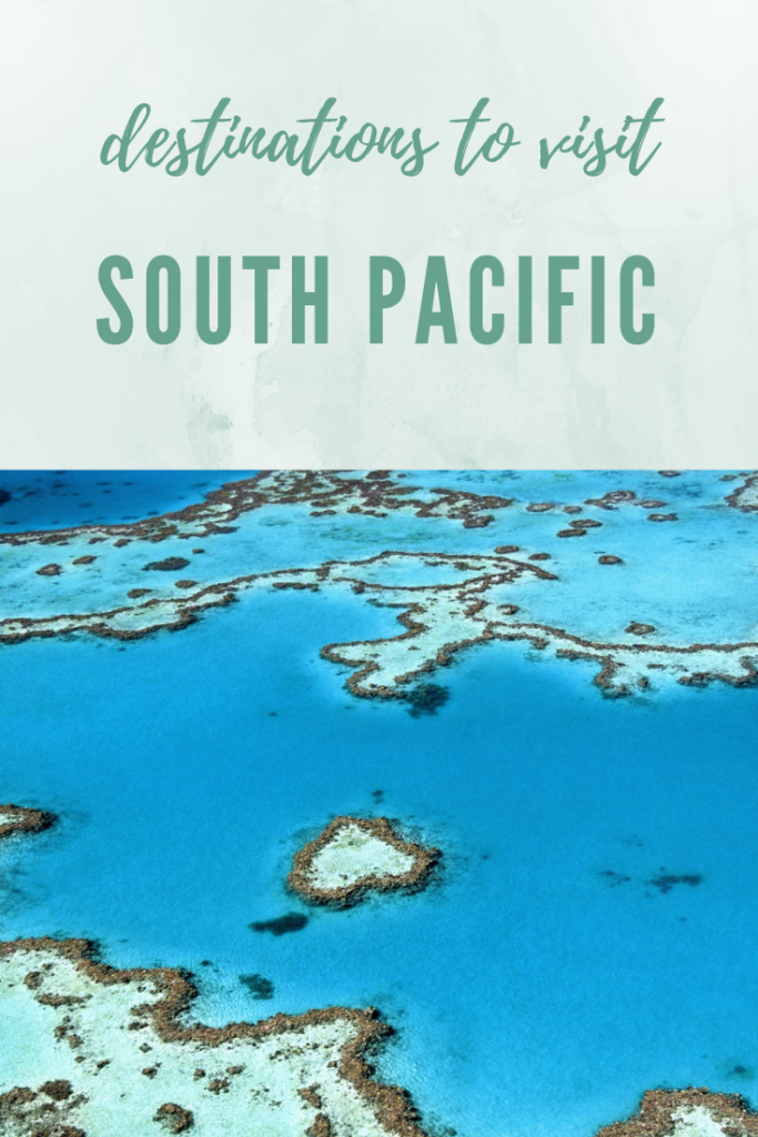 Destinations to Visit | South Pacific