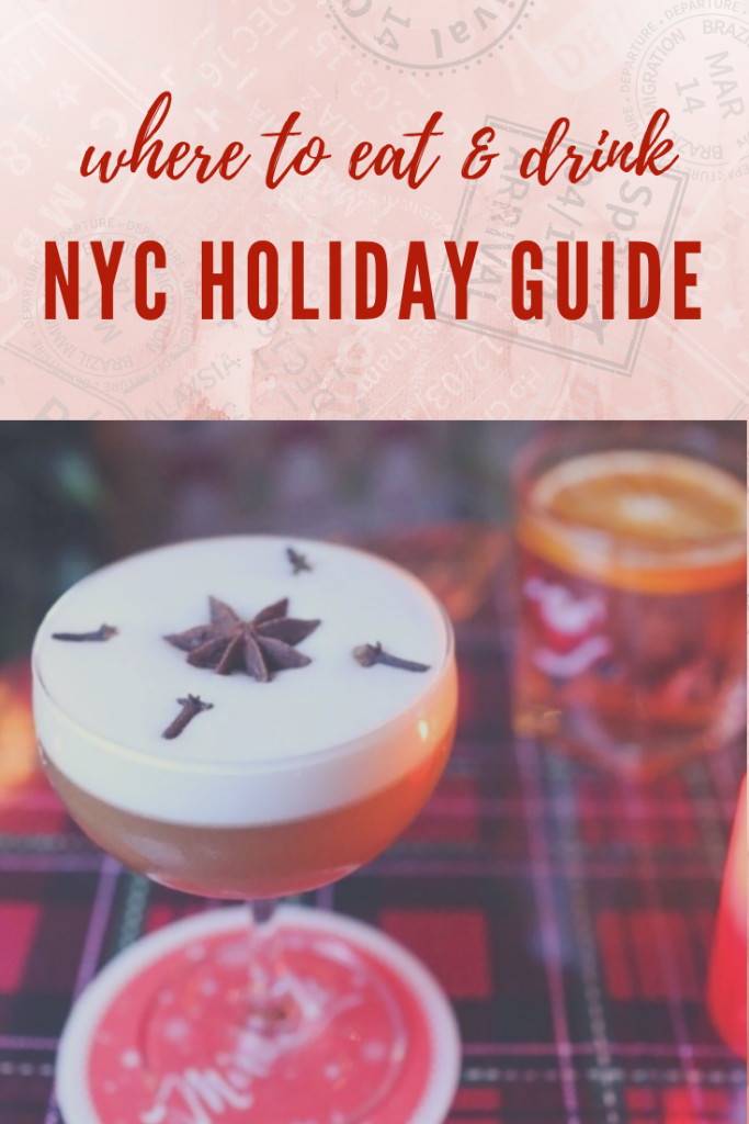 Where to Eat & Drink in NYC Holiday Edition 2019